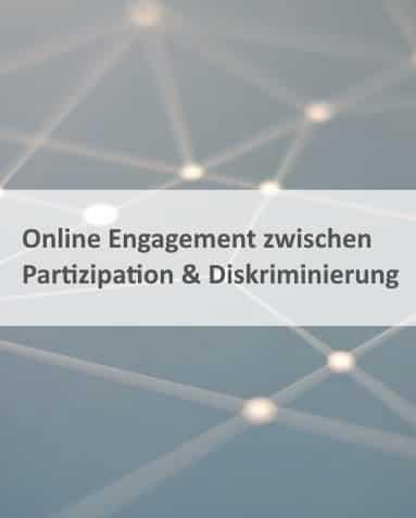 Online Engagement zwischen Partizipation und Diskriminierung