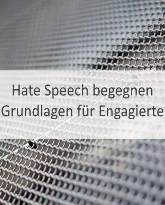 Hate Speech begegnen – Grundlagen für Engagierte
